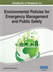 Handbook of Research on Environmental Policies for Emergency Management and Public Safety