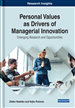 Personal Values as Drivers of Managerial Innovation: Emerging Research and Opportunities