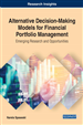 Alternative Decision-Making Models for Financial Portfolio Management: Emerging Research and Opportunities