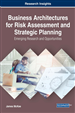 Business Architectures for Risk Assessment and Strategic Planning: Emerging Research and Opportunities