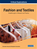 Fashion and Textiles: Breakthroughs in Research and Practice