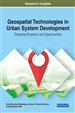 Geospatial Technologies in Urban System Development: Emerging Research and Opportunities
