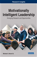 Motivationally Intelligent Leadership: Emerging Research and Opportunities