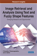 Image Retrieval and Analysis Using Text and Fuzzy Shape Features: Emerging Research and Opportunities