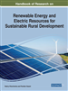 Handbook of Research on Renewable Energy and Electric Resources for Sustainable Rural Development