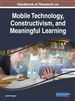 Handbook of Research on Mobile Technology, Constructivism, and Meaningful Learning
