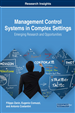 Management Control Systems in Complex Settings: Emerging Research and Opportunities