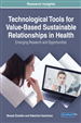 Technological Tools for Value-Based Sustainable Relationships in Health: Emerging Research and Opportunities
