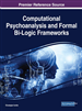 Computational Psychoanalysis and Formal Bi-Logic Frameworks