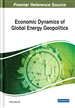 Economic Dynamics of Global Energy Geopolitics