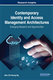 Contemporary Identity and Access Management Architectures: Emerging Research and Opportunities