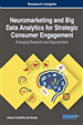 Neuromarketing and Big Data Analytics for Strategic Consumer Engagement: Emerging Research and Opportunities