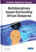 Multidisciplinary Issues Surrounding African Diasporas