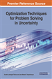 Optimization Techniques for Problem Solving in Uncertainty