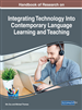 Handbook of Research on Integrating Technology Into Contemporary Language Learning and Teaching