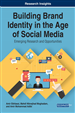 Building Brand Identity in the Age of Social Media: Emerging Research and Opportunities