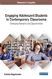 Engaging Adolescent Students in Contemporary Classrooms: Emerging Research and Opportunities