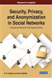 Security, Privacy, and Anonymization in Social Networks: Emerging Research and Opportunities