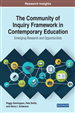 The Community of Inquiry Framework in Contemporary Education: Emerging Research and Opportunities