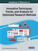 Handbook of Research on Innovative Techniques, Trends, and Analysis for Optimized Research Methods