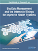 Big Data Management and the Internet of Things for Improved Health Systems