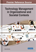 Technology Management in Organizational and Societal Contexts