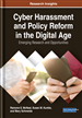 Cyber Harassment and Policy Reform in the Digital Age: Emerging Research and Opportunities