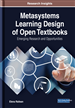 Metasystems Learning Design of Open Textbooks: Emerging Research and Opportunities