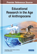 Educational Research in the Age of Anthropocene