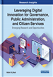 Leveraging Digital Innovation for Governance, Public Administration, and Citizen Services: Emerging Research and Opportunities