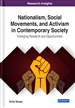 Nationalism, Social Movements, and Activism in Contemporary Society: Emerging Research and Opportunities
