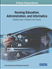 Nursing Education, Administration, and Informatics: Breakthroughs in Research and Practice