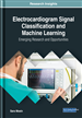 Electrocardiogram Signal Classification and Machine Learning: Emerging Research and Opportunities