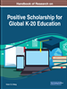 Handbook of Research on Positive Scholarship for Global K-20 Education