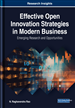 Effective Open Innovation Strategies in Modern Business: Emerging Research and Opportunities