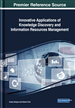Innovative Applications of Knowledge Discovery and Information Resources Management
