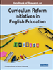 Handbook of Research on Curriculum Reform Initiatives in English Education