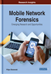 Mobile Network Forensics: Emerging Research and Opportunities