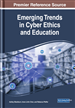 Emerging Trends in Cyber Ethics and Education