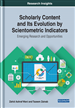 Scholarly Content and Its Evolution by Scientometric Indicators: Emerging Research and Opportunities