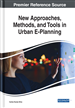 New Approaches, Methods, and Tools in Urban E-Planning