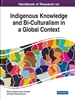 Handbook of Research on Indigenous Knowledge and Bi-Culturalism in a Global Context