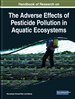 Handbook of Research on the Adverse Effects of Pesticide Pollution in Aquatic Ecosystems
