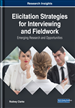 Elicitation Strategies for Interviewing and Fieldwork: Emerging Research and Opportunities