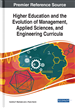 Higher Education and the Evolution of Management, Applied Sciences, and Engineering Curricula