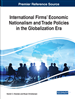 International Firms' Economic Nationalism and Trade Policies in the Globalization Era