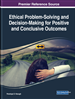 Ethical Problem-Solving and Decision-Making for Positive and Conclusive Outcomes
