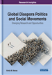 Global Diaspora Politics and Social Movements: Emerging Research and Opportunities