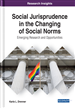 Social Jurisprudence in the Changing of Social Norms: Emerging Research and Opportunities