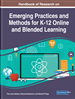 Handbook of Research on Emerging Practices and Methods for K-12 Online and Blended Learning